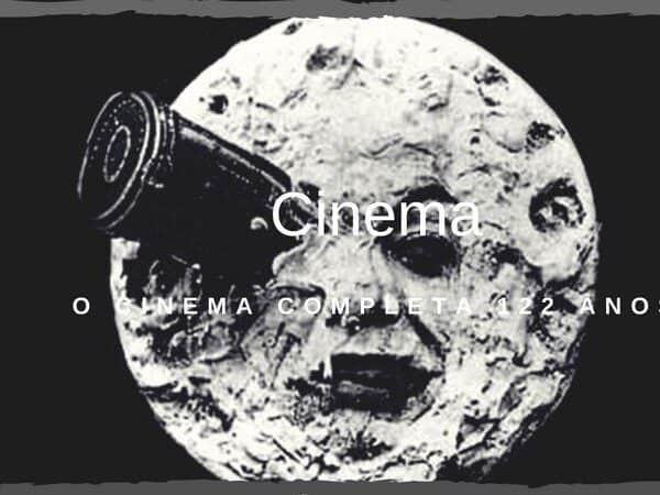 O cinema completa 122 anos.