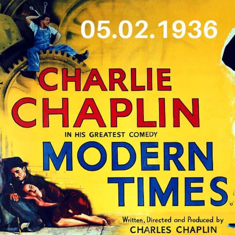 05.02.1936 _ _Modern Times_ ( Tempos Modernos) ,o filme mudo dirigido, escrito e interpretado por Charlie Chaplin faz a sua estreia