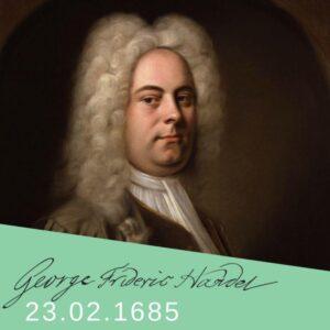 23.02.1685 _ Nasce o compositor George Frideric Handel