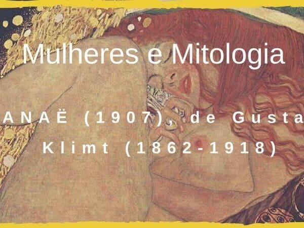 DANAË (1907), de Gustave Klimt (1862-1918)