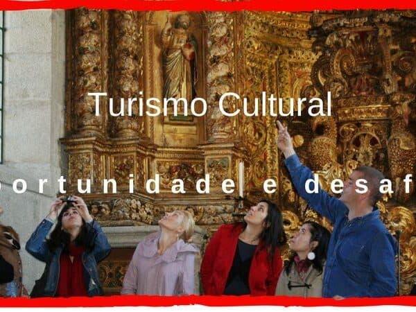 Turismo Cultural oportunidade e desafio