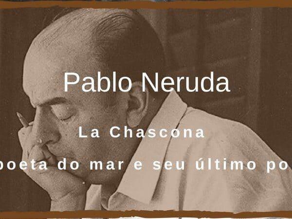 Pablo Neruda o poeta do mar