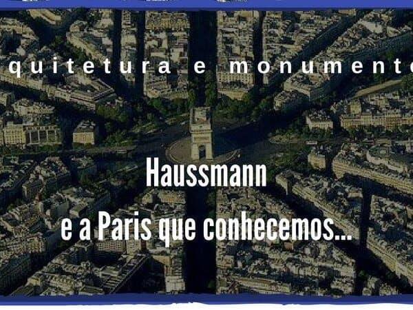 Haussmann e a Paris que conhecemos