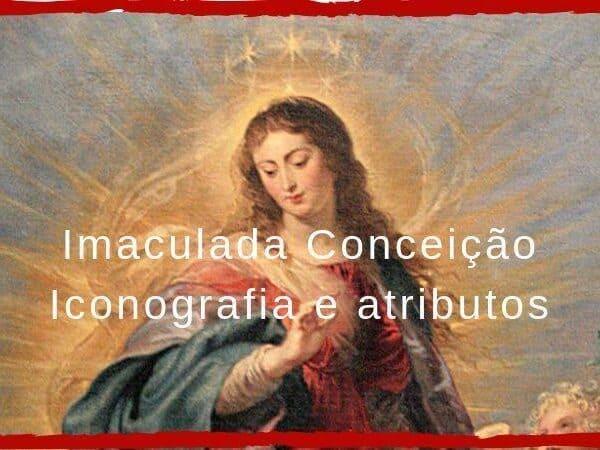 Imaculada Conceição iconografia e atributos