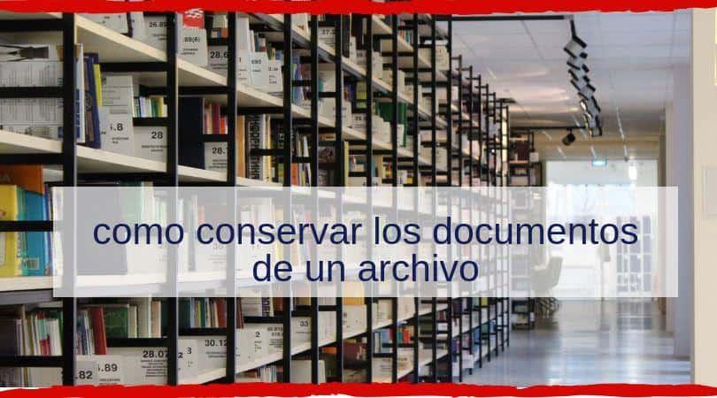 como conservar los documentos de un archivo