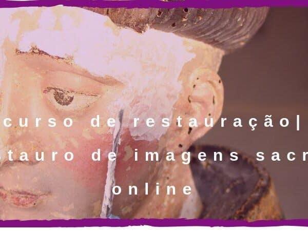 curso de restauração de imagens sacras online