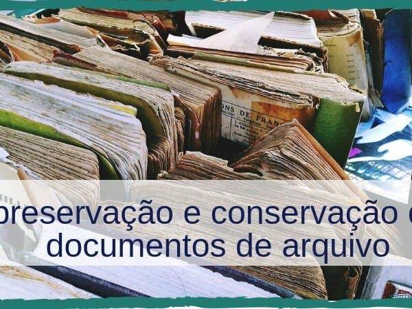preservação e conservação de documentos de arquivo
