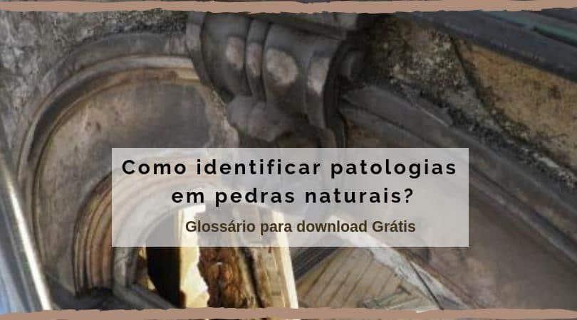 Como identificar patologias em pedras naturais