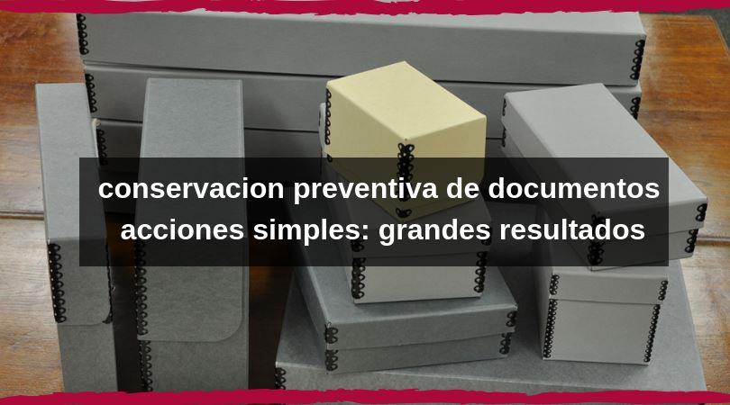 conservacion preventiva de documentos