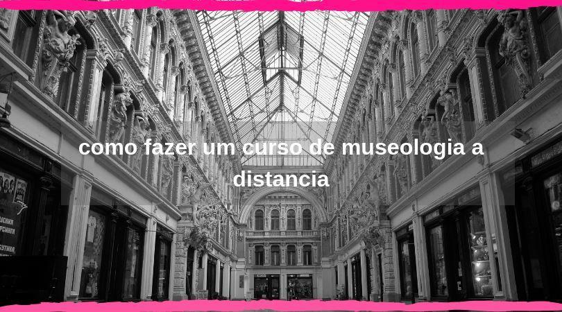 curso de museologia a distancia