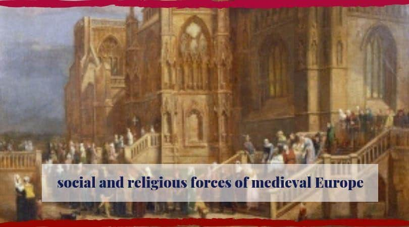 social and religious forces of medieval Europe