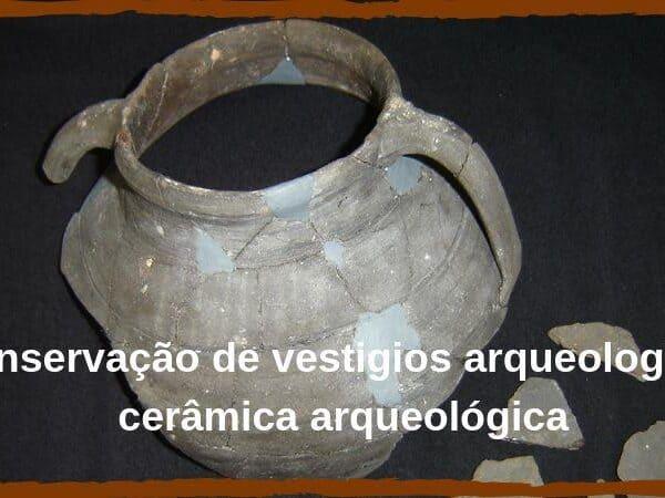 Conservação de vestigios arqueologicos