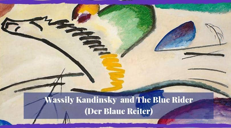 Wassily Kandinsky and The Blue Rider